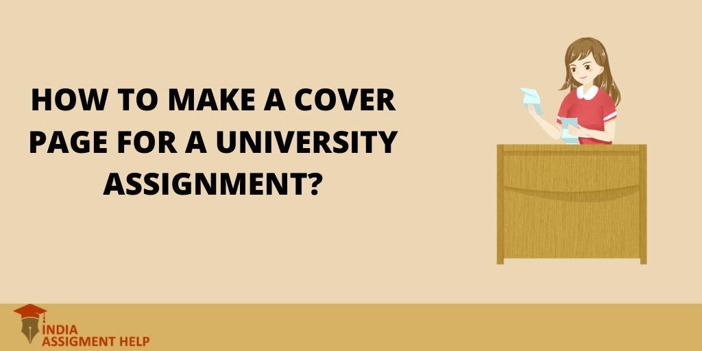 How to Make a Cover Page for a University Assignment?