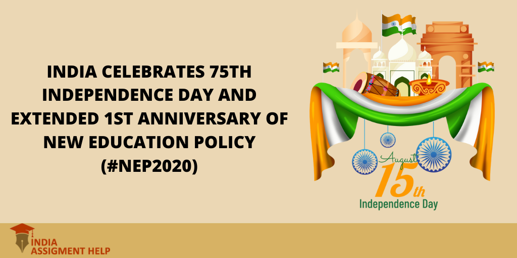 India Celebrates 75th Independence Day and extended 1st Anniversary of New Education Policy (#NEP2020)