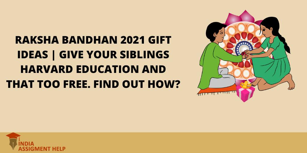 Raksha Bandhan 2021 Gift Ideas | Give your siblings Harvard Education and that too FREE