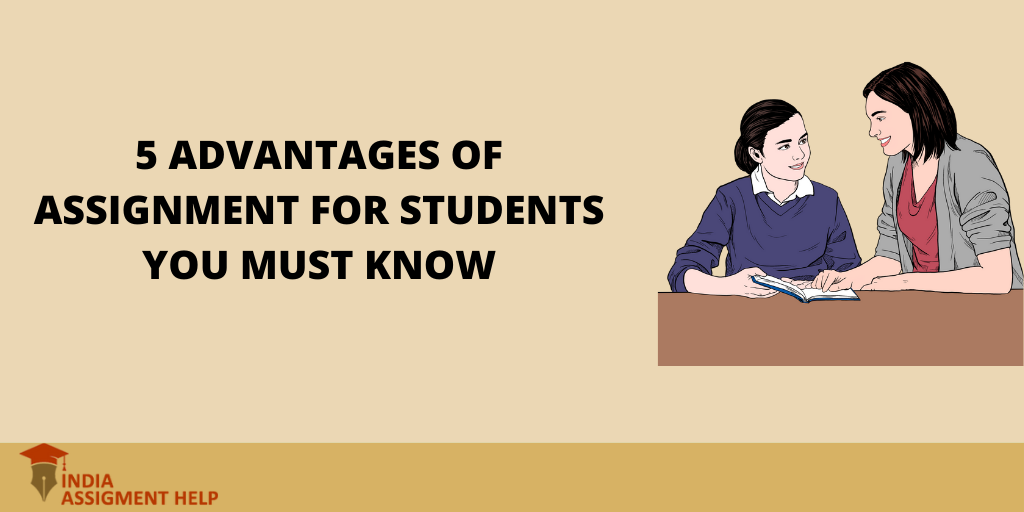 5 Advantages of Assignment for Students You Must Know